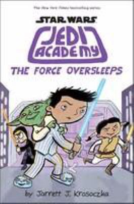 The force oversleeps : Star Wars Jedi academy ; #5