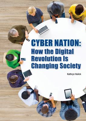Cyber nation : how the digital revolution is changing society