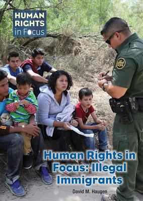 Human rights in focus : Illegal immigrants